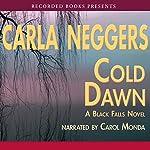 Cold Dawn: A Black Falls Novel   Carla Neggers