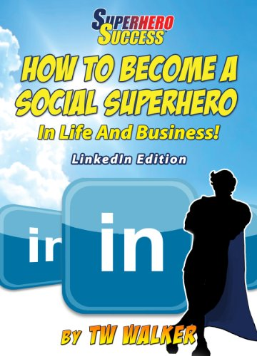 LinkedIn Social Superhero (Superhero Success)