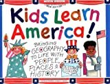 Kids Learn America!: Bringing Geography to Life With People, Places & History (Williamson Kids Can!)