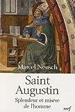 echange, troc Marcel Neusch - Saint-Augustin : Splendeur et misère de l'homme
