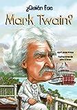 Quien fue Mark Twain? /Who Was Mark Twain? (Quien Fue?/ Who Was?) (Spanish Edition)