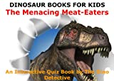 Dinosaur Books For Kids: The Menacing Meat-Eaters