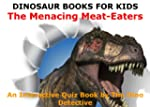 Dinosaur Books For Kids: The Menacing...
