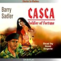 Casca: Soldier of Fortune: Casca Series #8 (       UNABRIDGED) by Barry Sadler Narrated by Gene Engene
