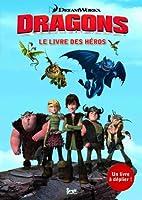 Dragons : Le livre des héros