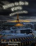 Things to Do in Paris: 8 Days Visiting Plan