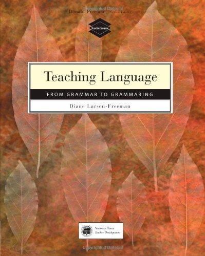 Teaching Language: From Grammar to Grammaring