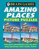 img - for Brain Games: Amazing Places Picture Puzzles (Brain Games (Unnumbered)) book / textbook / text book