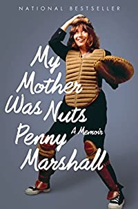 My Mother Was Nuts by Penny Marshall ebook deal