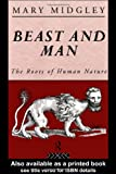 Beast and Man: The Roots of Human Nature (Routledge Classics) (0415289874) by Midgley, Mary