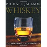 Whiskey: The Definitive World Guide ~ Michael Jackson