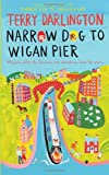 Terry Darlington Narrow Dog to Wigan Pier