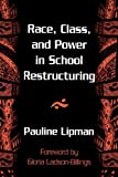 img - for Race, Class, and Power in School Restructuring (Suny Series, Restructuring & School Change) book / textbook / text book