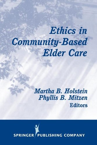 Ethics in Community-Based Elder Care (Springer Series on Ethics, Law and Aging)
