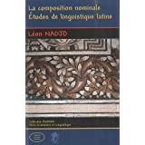 La composition nominale : Etudes de linguistique latine