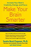 Make Your Brain Smarter: Increase Your Brains Creativity, Energy, and Focus