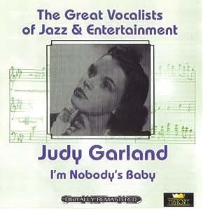 Judy Garland I M Nobody S Baby Amazon Com Music