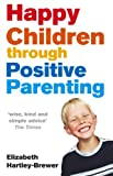 img - for Happy Children Through Positive Parenting book / textbook / text book