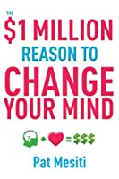 The $1 Million Reason to Change Your Mind ebook download