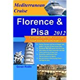 "Florence & Pisa on Mediterranean Cruise, 2012, Explore ports of call on your own and on budget (Goran Rodin Travel Guides - Travel Guidebook) (English Edition)von ""Goran Rodin"""