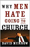 Why Men Hate Going to Church (0785260382) by David Murrow