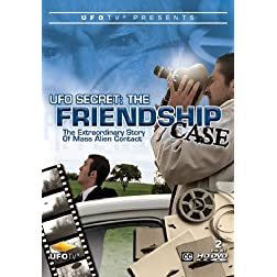 UFO Secret: The Friendship Case - The Extraordinary Story of Mass Alien Contact
