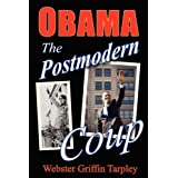 Obama - The Postmodern Coup ~ Webster Griffin Tarpley