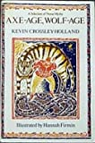 Axe-Age, Wolf-Age: A Selection from the Norse Myths (0233976884) by Crossley-Holland, Kevin