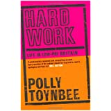 Hard Work: Life in Low-pay Britainby Polly Toynbee