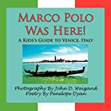 img - for Marco Polo Was Here! a Kid's Guide to Venice, Italy book / textbook / text book
