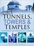 Tunnels, Towers and Temples: London's...