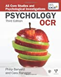 OCR Psychology: AS Core Studies and Psychological Investigations (As Core Studies & Psych/Invest)