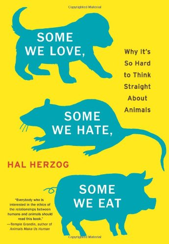 Some We Love, Some We Hate, Some We Eat: Why It's So Hard...