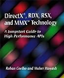 DirectX, RDX, RSX, and MMX Technology: A Jumpstart Guide to High Performance APIs