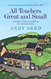 All Teachers Great and Small: A memoir of lessons and life in the Yorkshire Dales (English Edition)