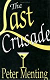 img - for The Last Crusade, A Novel book / textbook / text book