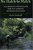 Amazon.com: No Hatch to Match: Aggressive Strategies for Fly-Fishing Between Hatches (9780811731522): Rich Osthoff: Books