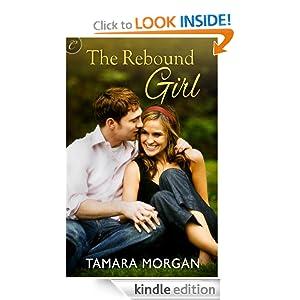 The Rebound Girl  - Tamara Morgan