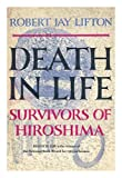 Death in Life: Survivors of Hiroshima (1199508616) by LIFTON, Robert Jay