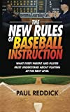 img - for The New Rules Of Baseball Instruction: What Every Parent And Player Must Understand About Playing At The Next Level book / textbook / text book