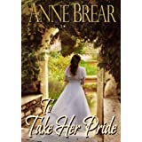 To Take Her Prideby Anne  Brear