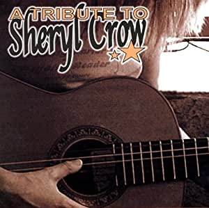 Tribute to Sheryl Crow