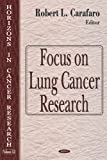 img - for Focus On Lung Cancer Research (Horizons in Cancer Research) book / textbook / text book