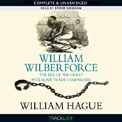 William Wilberforce: Life of the Great Anti-Slave-Trade Campaigner | [William Hague]