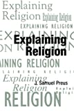 img - for Explaining Religion: Criticism and Theory from Bodin to Freud (American Academy of Religion Texts & Translations Series) book / textbook / text book