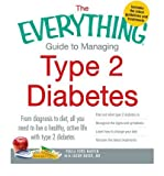 img - for The Everything Guide to Managing Type 2 Diabetes: From Diagnosis to Diet, All You Need to Live a Healthy Active Life with Type 2 Diabetes, Find Out What Type 2 Diabetes is, Recognize the Signs and Symptoms, Learn How to Change Your Diet, Discover the Latest Treatments (Everything (Health)) (Paperback) - Common book / textbook / text book