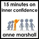 15 Minutes on Inner Confidence  by Anne Marshall Narrated by Anne Marshall