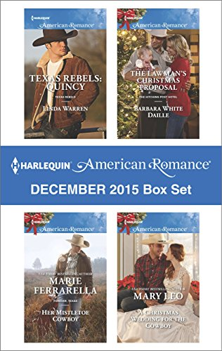 Harlequin American Romance December 2015 Box Set: Texas Rebels: Quincy\Her Mistletoe Cowboy\The Lawman's Christmas Proposal\A Christmas Wedding for the Cowboy PDF