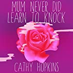 Mum Never Did Learn to Knock | Cathy Hopkins