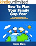 How To Plan Your Family Gap Year - A...